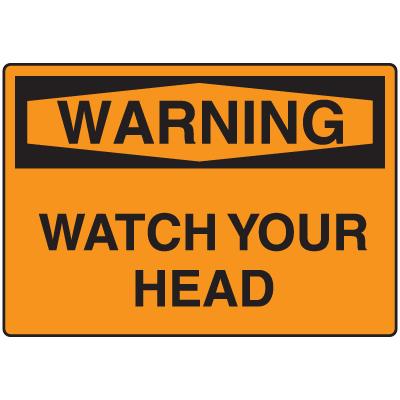 OSHA Warning Signs - Warning Watch Your Head