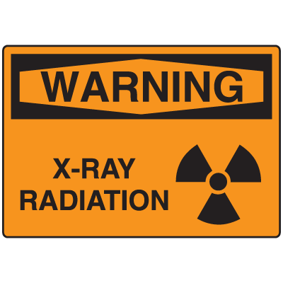 OSHA Warning Signs - Warning X-Ray Radiation
