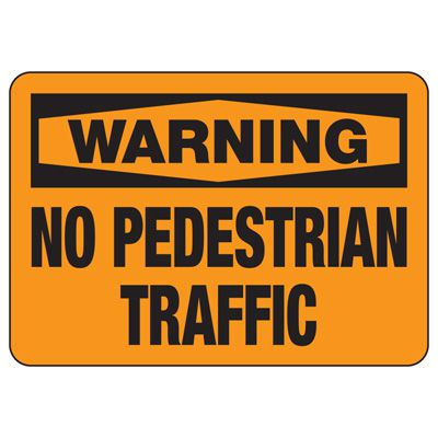 OSHA Warning Signs - Warning No Pedestrian Traffic
