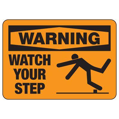 OSHA Warning Signs - Warning Watch Your Step Sign