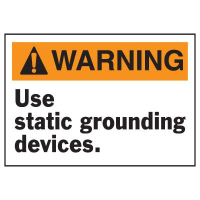 Warning Use Static Grounding Devices Equipment Decal