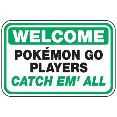 Welcome Pokémon Go Players - Pokemon Go Signs