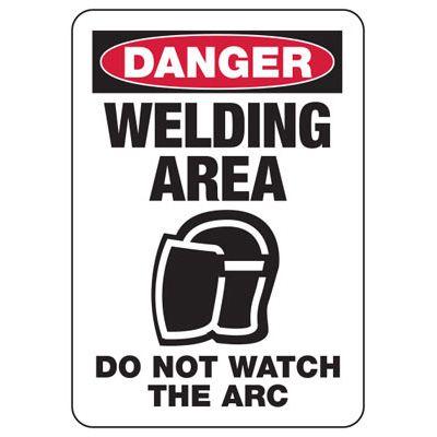 Danger Welding Area Do Not Watch The Arc - Welding Signs