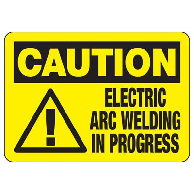 Caution Electric Arc Welding In Progress - Welding Signs