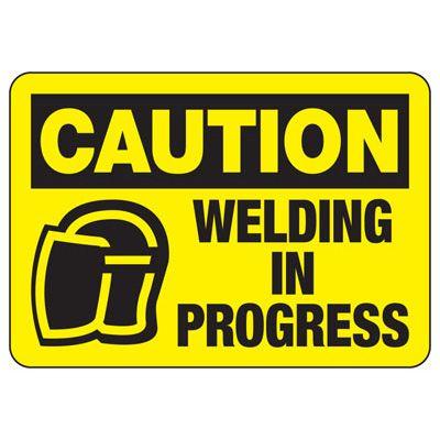 Caution Welding In Progress - Welding Signs