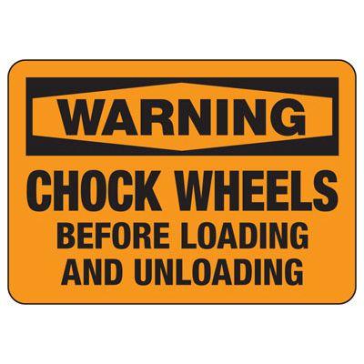 OSHA Warning Signs - Warning Chock Wheels Before Loading And Unloading