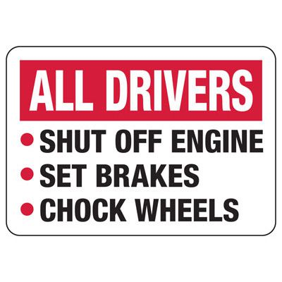 Wheel Chock Signs - All Drivers Shut Off Engine Set Breaks Chock Wheel Signs