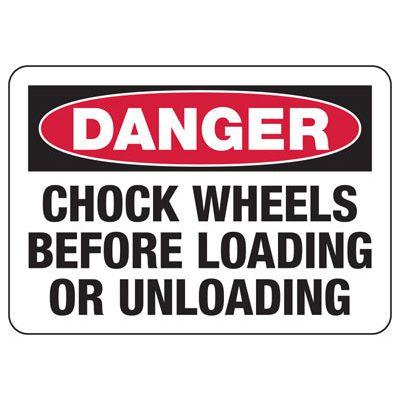 Danger Chock Wheels Before Loading or Unloading - Chock Wheel Signs