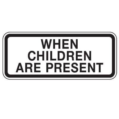 When Children Are Present - School Parking Signs