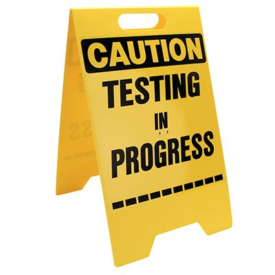Heavy Duty Floor Stand Signs - Caution Testing In Progress